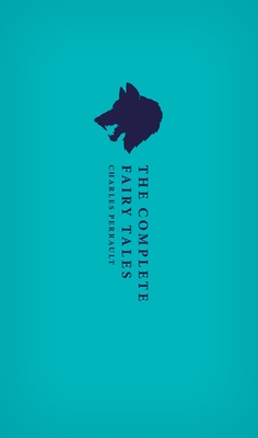 The Complete Fairy Tales - Perrault, Charles, and Betts, Christopher (Translated by)