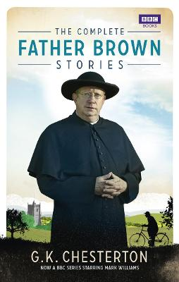 The Complete Father Brown Stories - Chesterton, G K