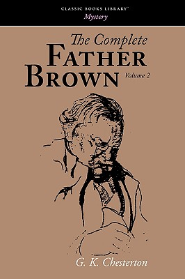The Complete Father Brown Volume 2 - Chesterton, G K