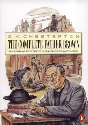 The Complete Father Brown - Chesterton, G K