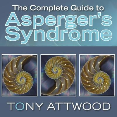 The Complete Guide to Asperger's Syndrome - Attwood, Tony (Read by), and Sackville, John (Read by)