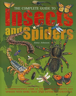 The Complete Guide to Insects and Spiders - Johnson, Jinny