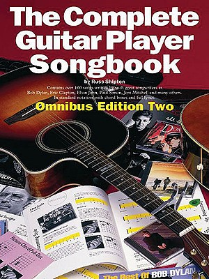 The Complete Guitar Player Songbook: Omnibus Edition Two - Shipton, Russ