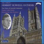 The Complete Herbert Howells Anthems, Vol. 1