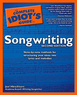 The Complete Idiot's Guide to Songwriting, 2nd Edition - Hirschhorn, Joel