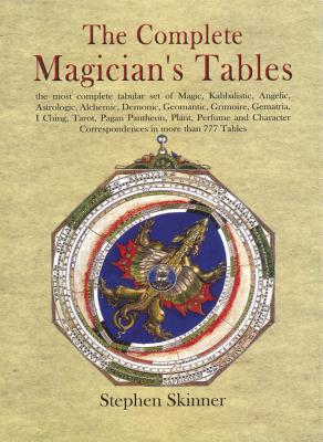 The Complete Magician's Tables - Skinner, Stephen, Dr.