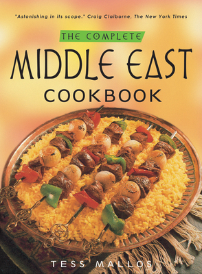The Complete Middle East Cookbook - Mallos, Tess
