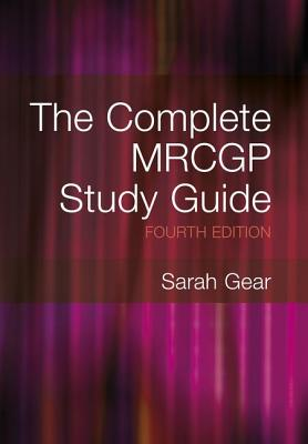 The Complete MRCGP Study Guide - Gear, Sarah