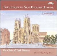 The Complete New English Hymnal, Vol. 1 - John Scott Whiteley (organ); Philip Moore (descant)