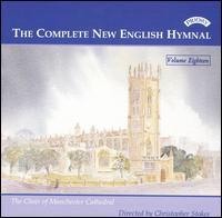 The Complete New English Hymnal, Vol. 18 - Jeffrey Makinson (organ); Manchester Cathedral Choir (choir, chorus)