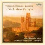 The Complete Organ Works of Sir Hubert Parry - James Lancelot (organ)