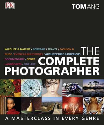 The Complete Photographer - Ang, Tom