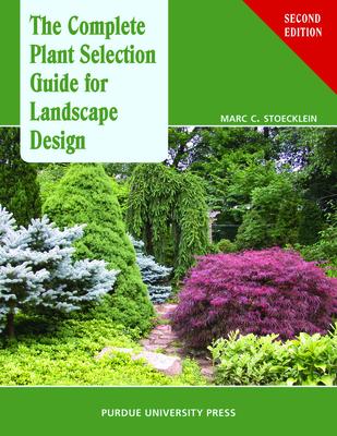 The Complete Plant Selection Guide for Landscape Design - Stoecklein, Marc C