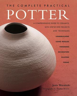 The Complete Practical Potter - Warshaw, Josie