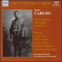 The Complete Recordings, Vol. 6 - Enrico Caruso (tenor); Frances Alda (soprano); Josephine Jacoby (mezzo-soprano); Marcel Journet (bass);...