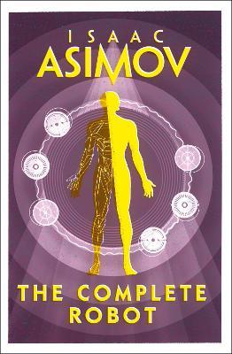 The Complete Robot - Asimov, Isaac