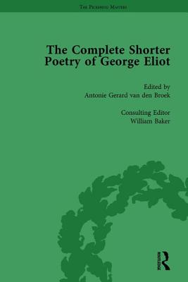 The Complete Shorter Poetry of George Eliot Vol 2 - Van den Broek, Antonie Gerard, and Baker, William