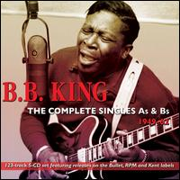 The Complete Singles As & Bs: 1949-62 - B.B. King