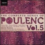 The Complete Songs of Poulenc, Vol. 5