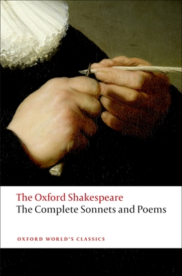 The Complete Sonnets and Poems: The Oxford Shakespeare - Shakespeare, William, and Burrow, Colin (Volume editor)
