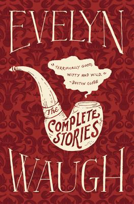 The Complete Stories of Evelyn Waugh - Waugh, Evelyn