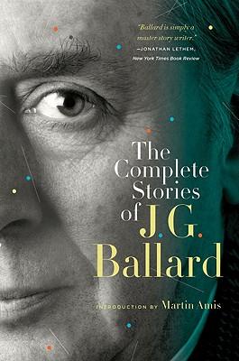 The Complete Stories of J. G. Ballard - Ballard, J G