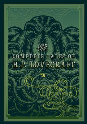 The Complete Tales of H.P. Lovecraft - Lovecraft, H P