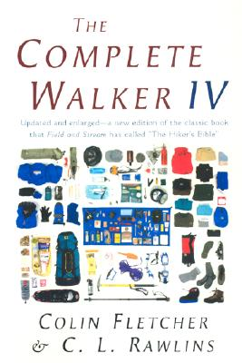 The Complete Walker IV - Fletcher, Colin, and Rawlins, Chip