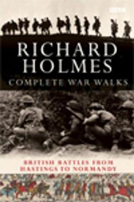 The Complete War Walks - Holmes, Richard
