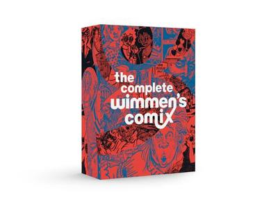 The Complete Wimmen's Comix - Robbins, Trina (Editor)