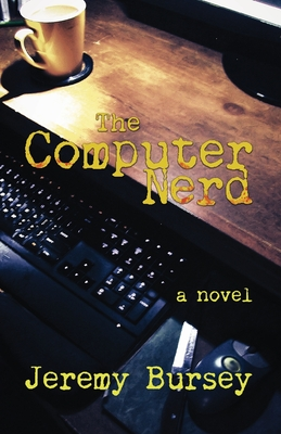 The Computer Nerd - Bursey, Jeremy