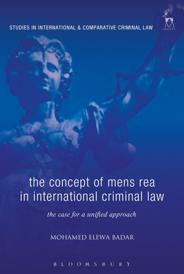 The Concept of Mens Rea in International Criminal Law - Badar, Mohamed Elewa