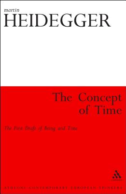 The Concept of Time: The First Draft of Being and Time - Heidegger, Martin, and Farin, Ingo (Translated by)