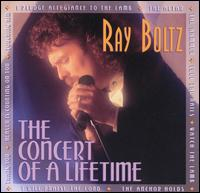 The Concert of a Lifetime - Ray Boltz