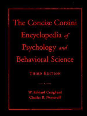 The Concise Corsini Encyclopedia of Psychology and Behavioral Science - Craighead, W Edward (Editor), and Nemeroff, Charles B, Ph.D. (Editor)