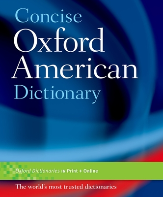 The Concise Oxford American Dictionary - Oxford University Press (Creator)
