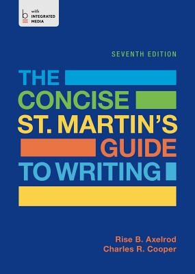 The Concise St. Martin's Guide to Writing - Axelrod, Rise B, and Cooper, Charles R