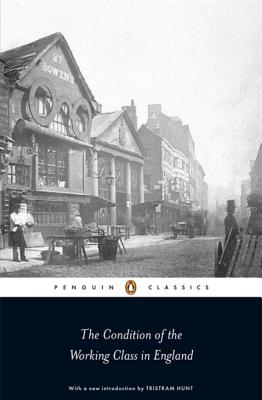 The Condition of the Working Class in England - Engels, Friedrich