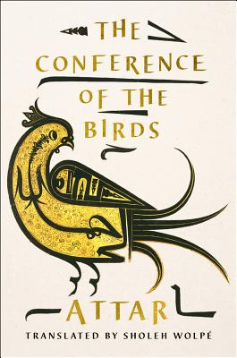 The Conference of the Birds - Attar, and Wolpe, Sholeh (Translated by)
