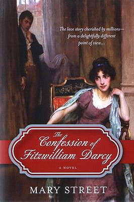 The Confession of Fitzwilliam Darcy - Street, Mary