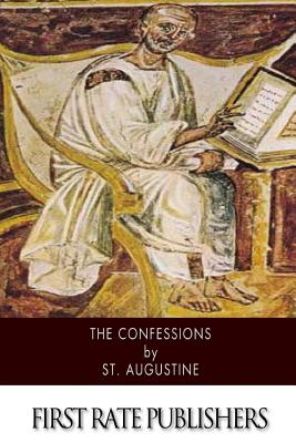 The Confessions - St Augustine, and Wallis, Robert Ernest (Translated by)