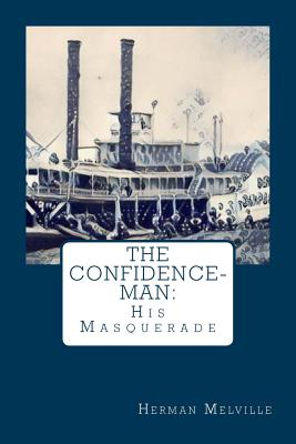The Confidence-Man: : His Masquerade - Melville, Herman