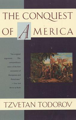 The Conquest of America - Todorov, Tzvetan, Professor