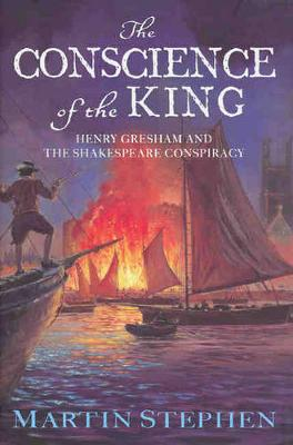 The Conscience of the King: Henry Gresham and the Shakespeare Conspiracy -
