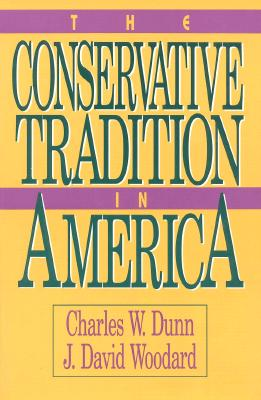The Conservative Tradition in America - Dunn, Charles W