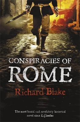 The Conspiracies of Rome - Blake, Richard
