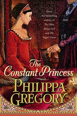 The Constant Princess - Gregory, Philippa