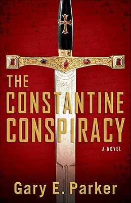 The Constantine Conspiracy - Parker, Gary E, Dr.