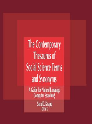 The Contemporary Thesaurus of Social Science Terms and Synonyms - Knapp, Sara D