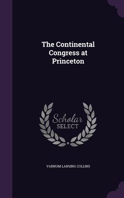 The Continental Congress at Princeton - Collins, Varnum Lansing